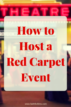 How to host a red carpet movie event, indie filmmakers, film event