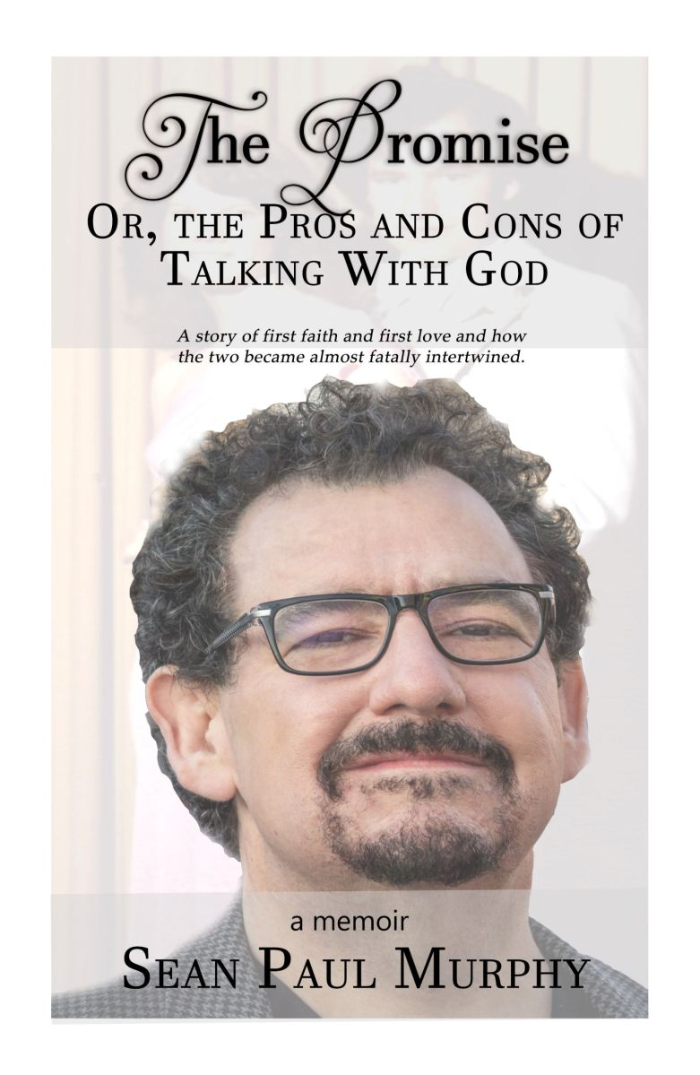 Book Review - The Promise: Or, the Pros and Cons of Talking With God by Sean Paul Murphy