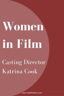Women in Film - Katrina Cook Casting Director