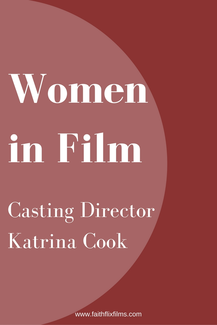 Women in Film - Katrina Cook Casting Director