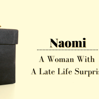 Naomi: A Woman With a Late Life Surprise