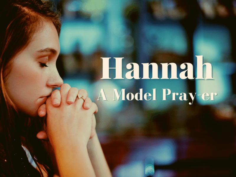 Hannah: a model prayer
