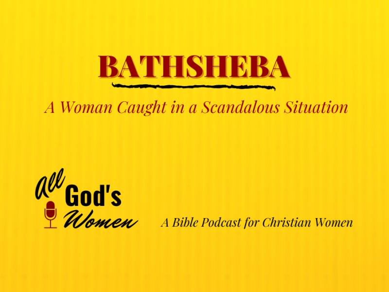 Bathesheba episode of All God's Women