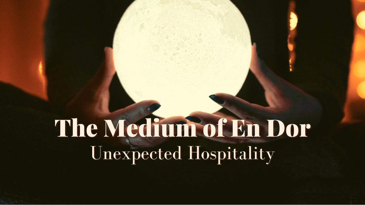 The medium of En Dor: unexcpected hospitality