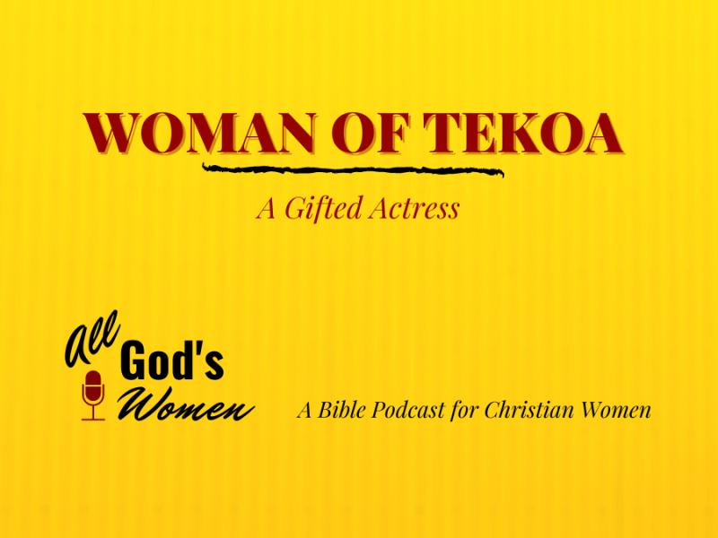 Woman of Tekoa