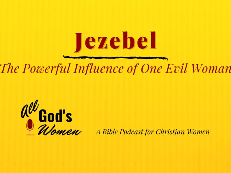 Jezebel - women in the Old Testament