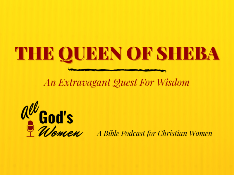 Queen of Sheba - women in the Old Testament