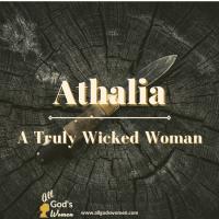Athaliah: A Truly Evil Woman