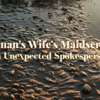Naaman's Wife's Maidservant: An Unexpected Spokesperson for God