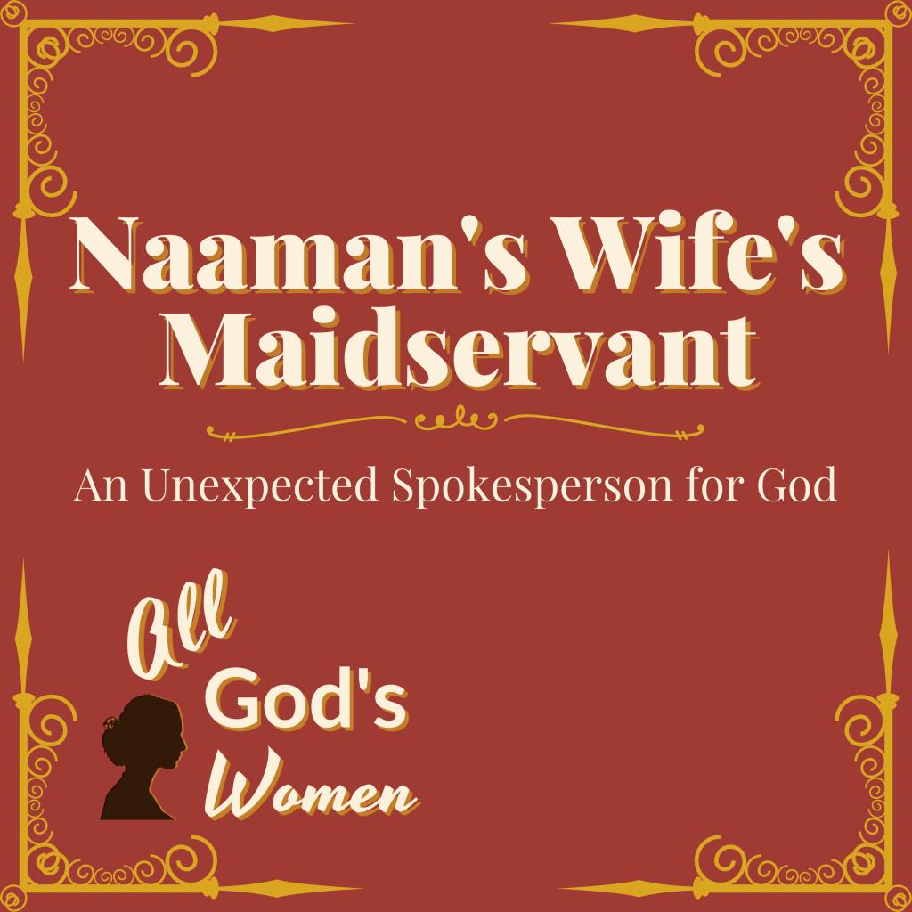 Naaman's Wife's maidservant