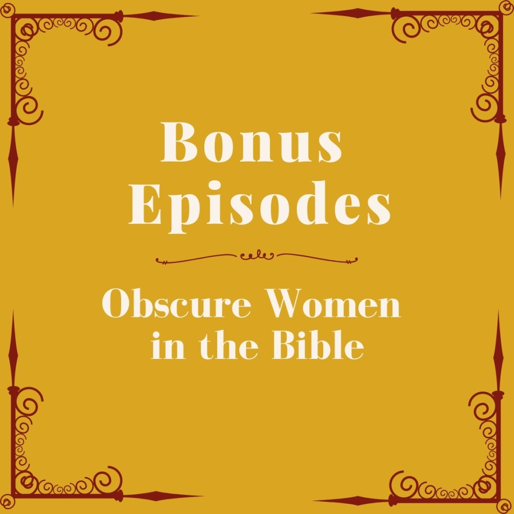 Obscure women in the Bible