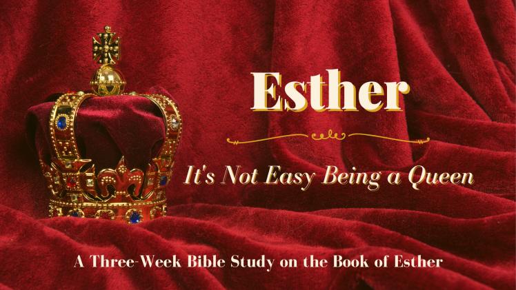 Esther three week Bible study
