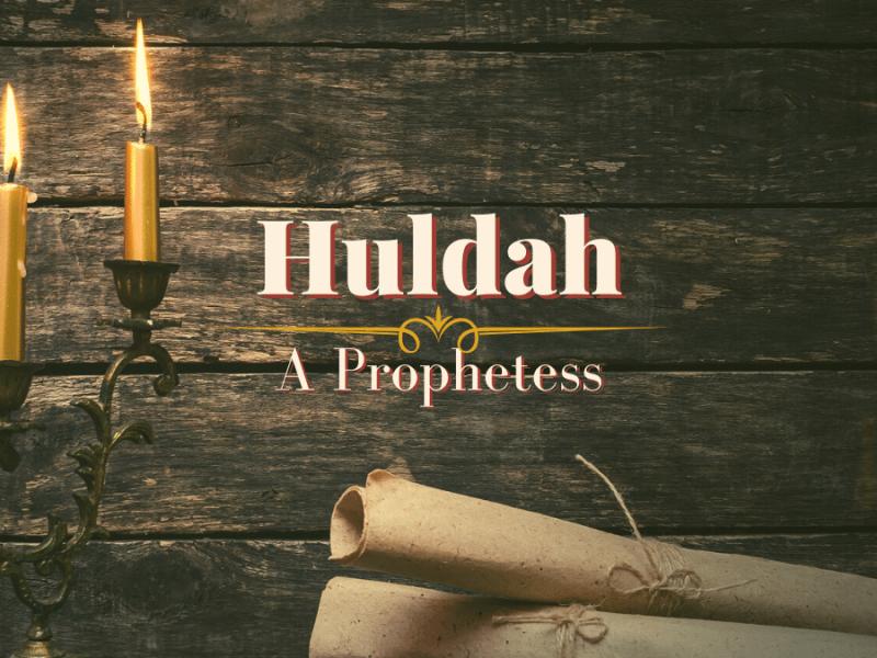 Huldah: A Prophetess
