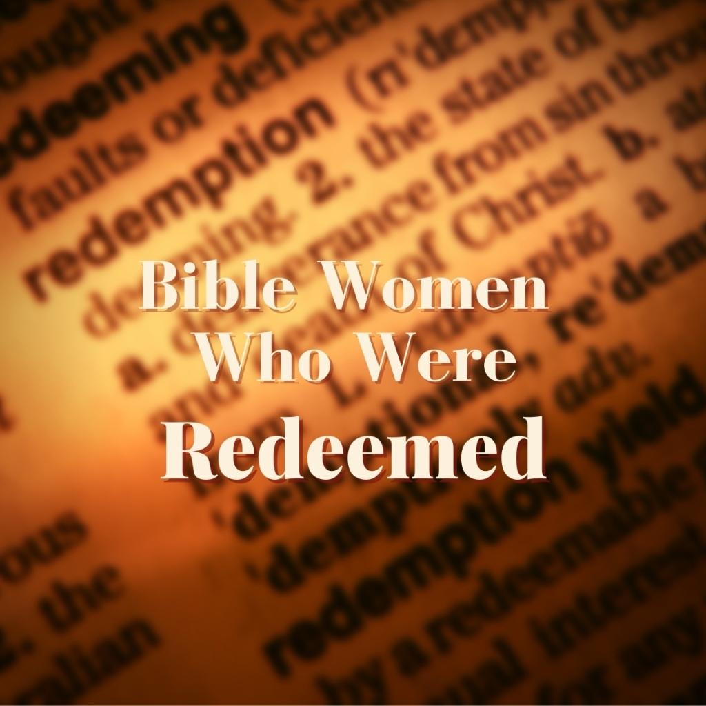 Bible women who were redeemed
