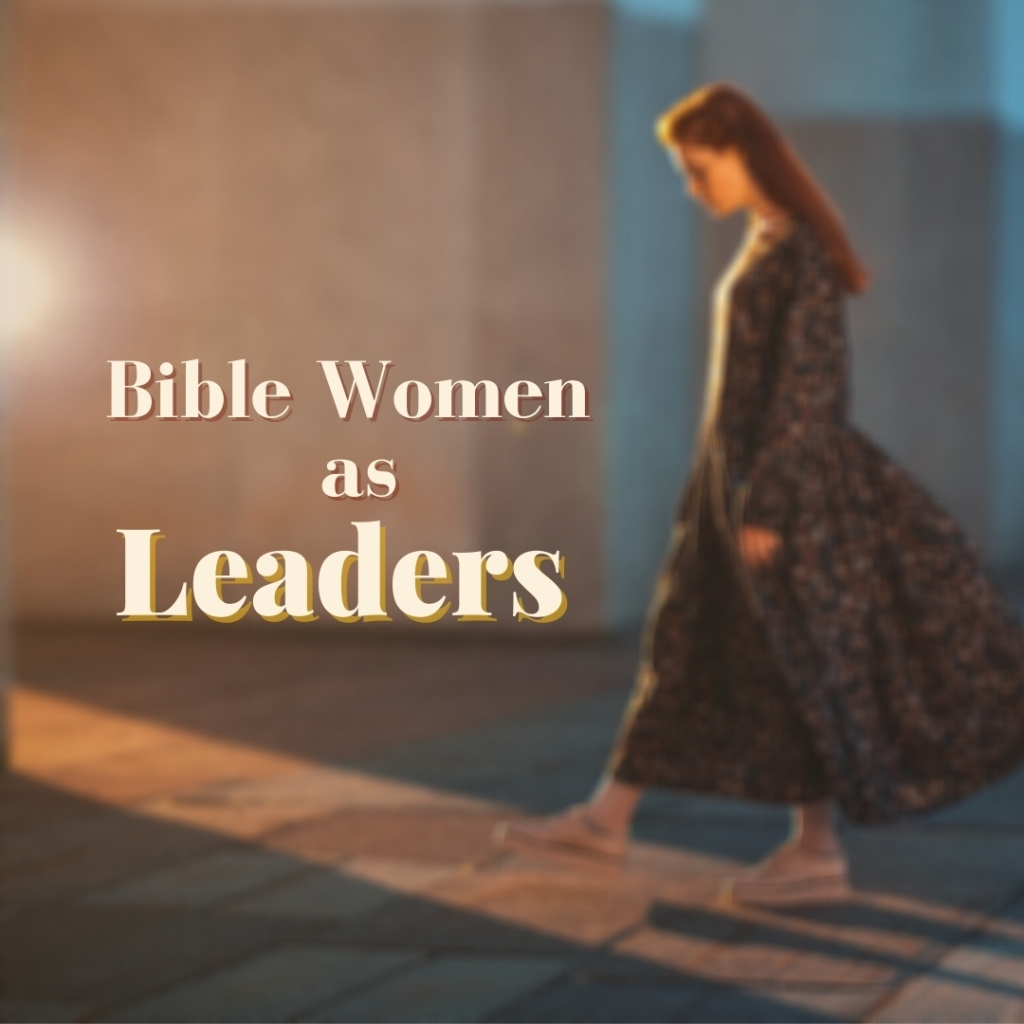 Bible women in positions of leadership