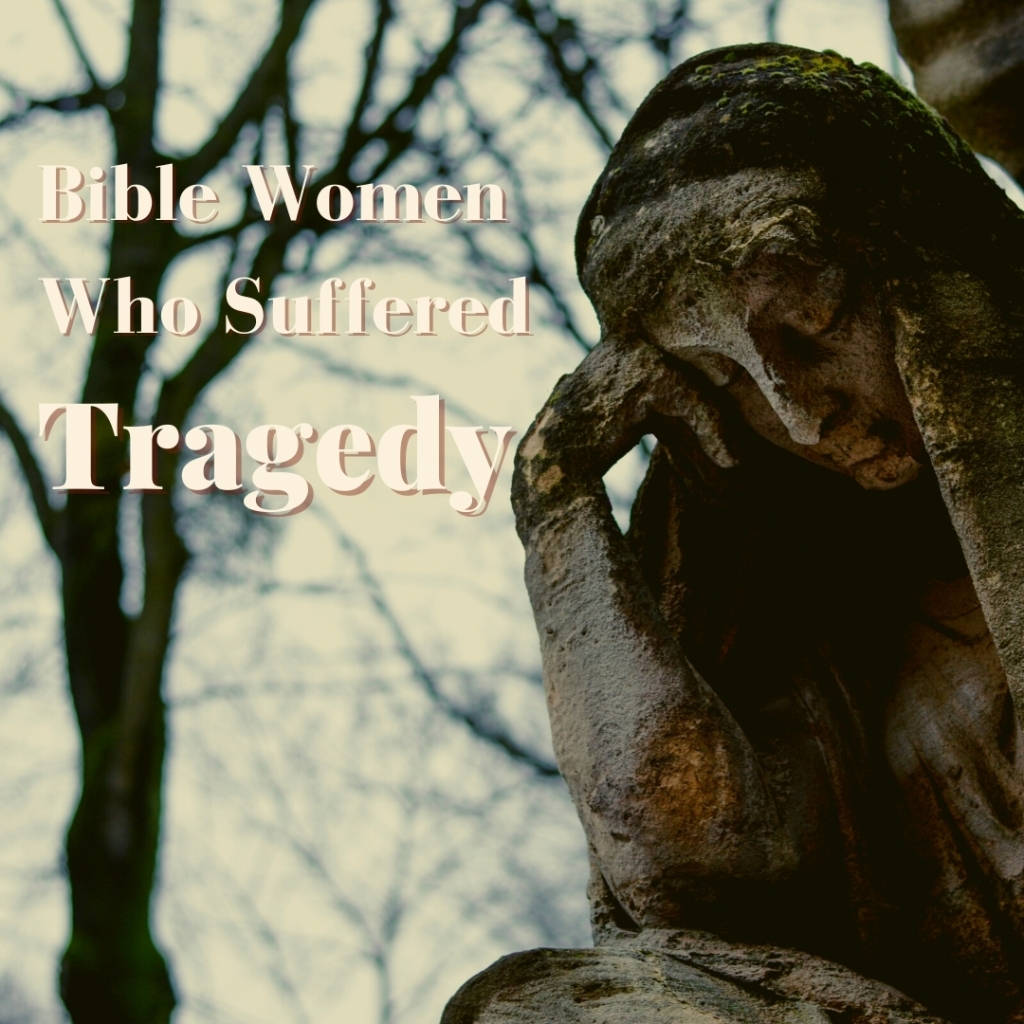 Bible women who suffered tragedy