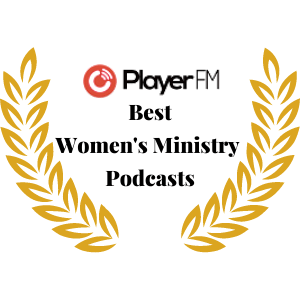 Best Women's Ministry Podcasts
