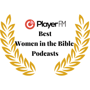 Best Women in the Bible podcasts Player FM