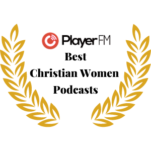 Best Christian Women Podcasts PlayerFM