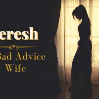 Zeresh - A Bad Advice Wife