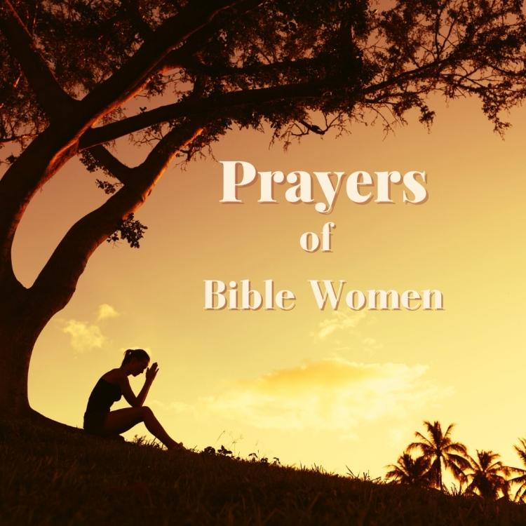 Prayers of Bible women