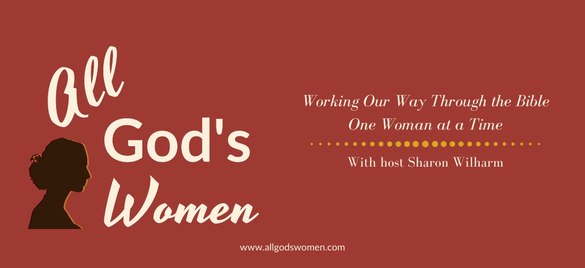 All God's Women working our way through the Bible one woman at a time