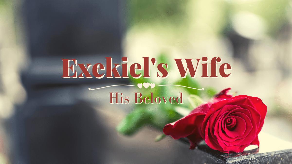 Ezekiel's Wife on All God's Women