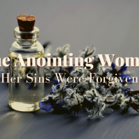 The Anointing Woman: Her Sins Were Forgiven
