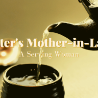 Peter's Mother-in-law: A Woman With a Serving Spirit