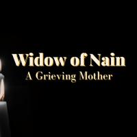 Widow of Nain: Recipient of a Miracle
