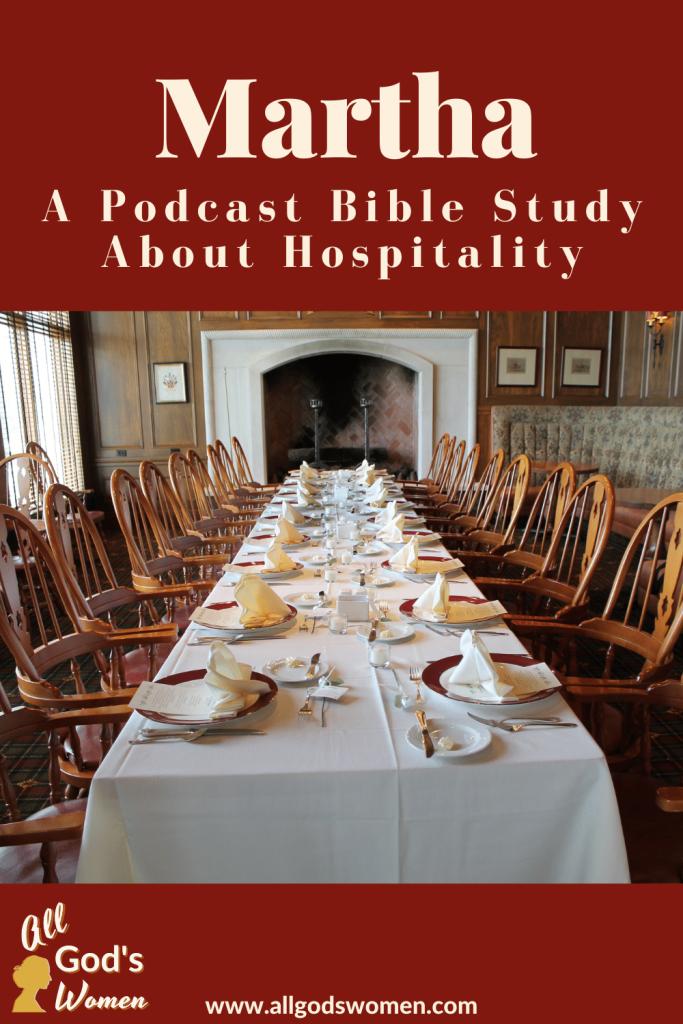 Martha: A Podcast Bible Study About Hospitality