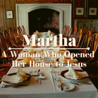 Martha: A Friend of Jesus