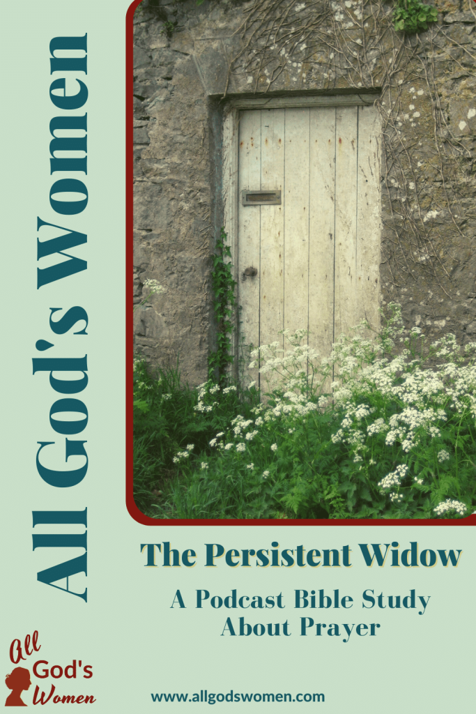 the persistent widow: a podcast Bible study about prayer