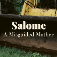 Salome: A Misguided Mother