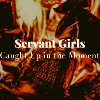 Servant Girls of the High Priest: Caught Up in the Moment
