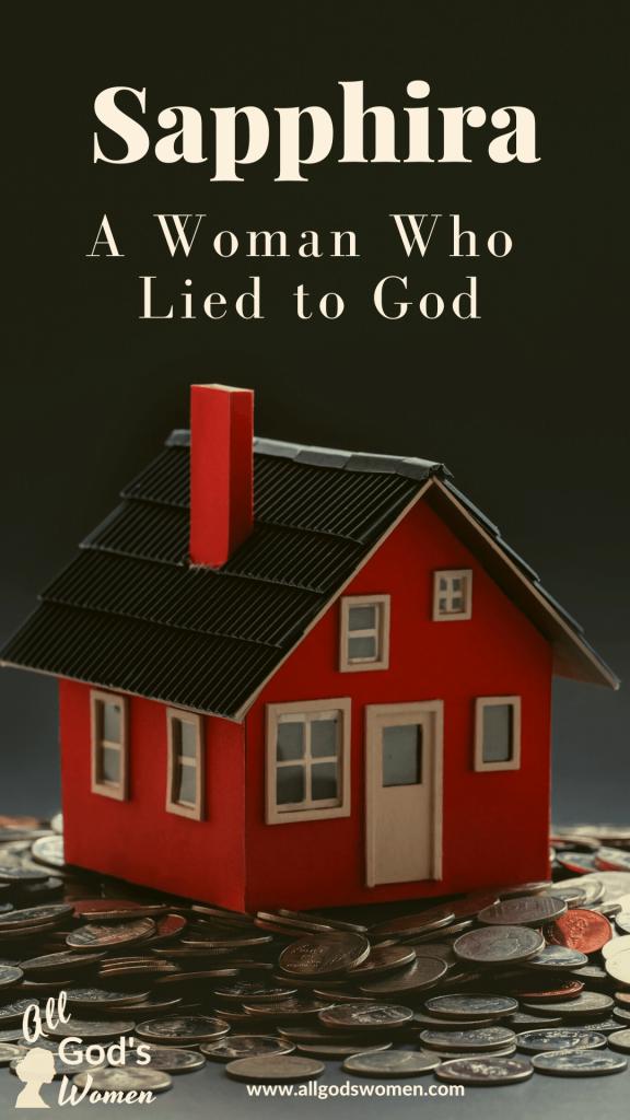 Sapphira: a woman who lied to God