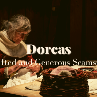 Dorcas: A Gifted and Generous Woman