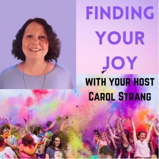 Finding your joy with Carol Strang