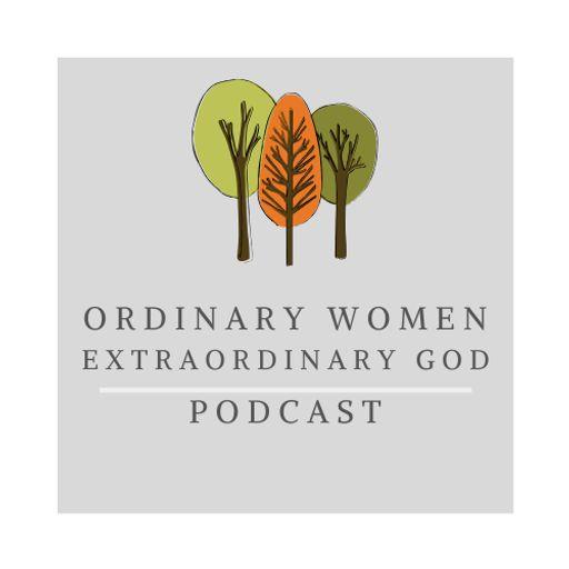 Ordinary women, extraordinary God