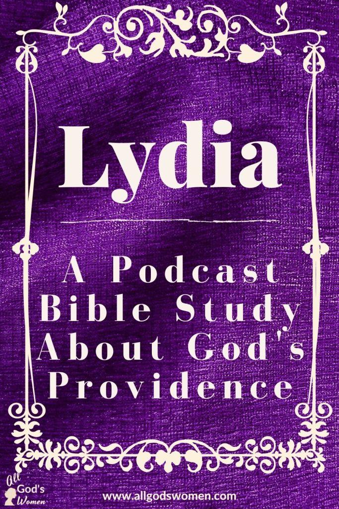 Lydia: A podcast Bible study about God's providence