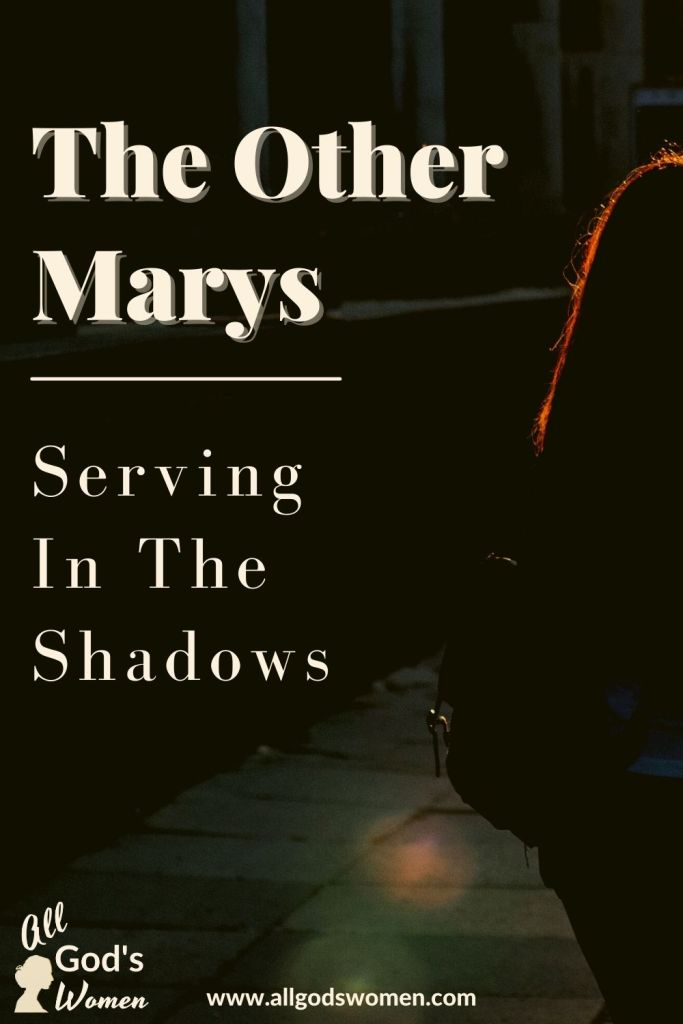 The Other Marys: Serving in the Shadows All God's Women podcast