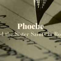 Phoebe and the Sister Saints of Rome