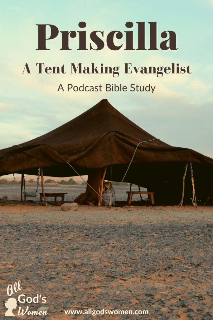 Priscilla: A Tent Making Evangelist podcast Bible study
