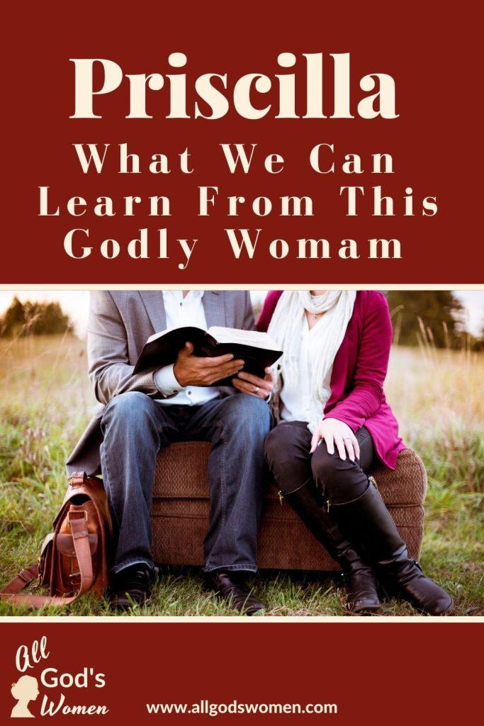 Priscilla: What we can learn from this godly woman